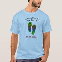 Honeymoons Are Better in Flip Flops T-Shirt