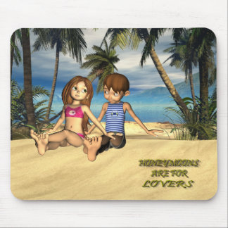 HONEYMOONS ARE FOR LOVERS MOUSE PAD