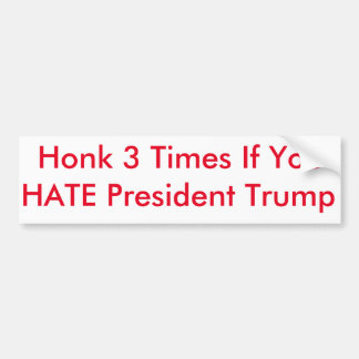 Honk 3 Times If You Hate President Trump Bumper Sticker