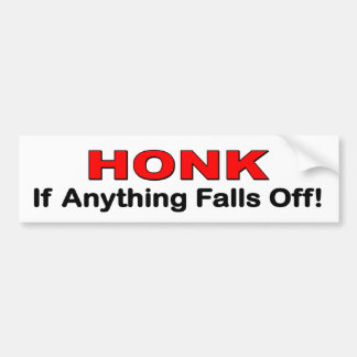 Honk if anything falls off. funny car decal bumper sticker