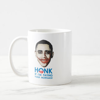 HONK IF I'M PAYING YOUR MORTGAGE Classic White Coffee Mug