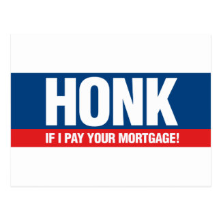 Honk if I Pay Your Mortgage Postcard