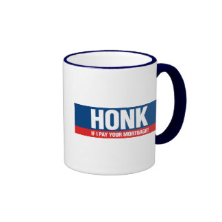 Honk if I Pay Your Mortgage Ringer Coffee Mug
