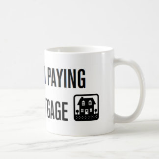 Honk If I'm Paying Your Mortgage! Coffee Mug