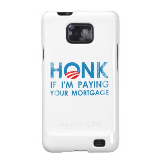 HONK IF I'M PAYING YOUR MORTGAGE Faded.png Samsung Galaxy Covers