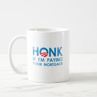 HONK IF I'M PAYING YOUR MORTGAGE- Faded.png Mugs