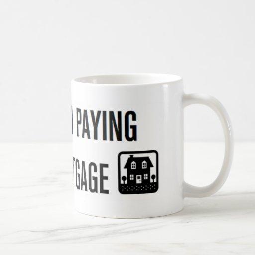 Honk If I'm Paying Your Mortgage! Coffee Mug