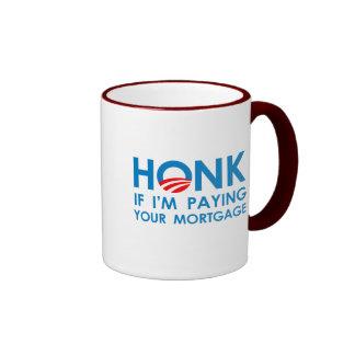 HONK IF I'M PAYING YOUR MORTGAGE COFFEE MUG