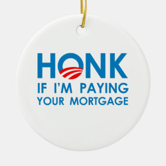 HONK IF I'M PAYING YOUR MORTGAGE ORNAMENT