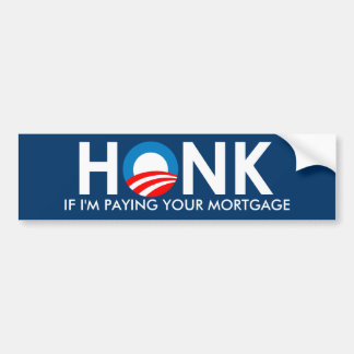 HONK IF I'M PAYING YOUR MORTGAGE - STICKER CAR BUMPER STICKER