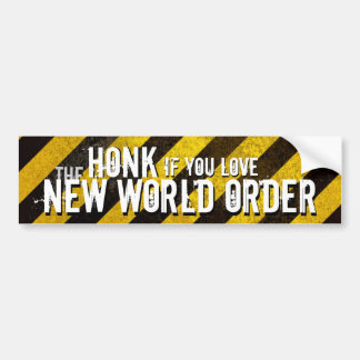 Honk If You <3 the New World Order Bumper Sticker