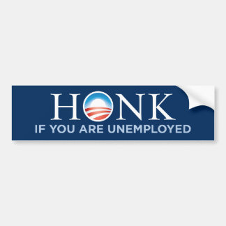 Honk If You Are Unemployed Bumper Stickers