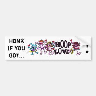 Honk if you got... HOOP LOVE! Car Bumper Sticker