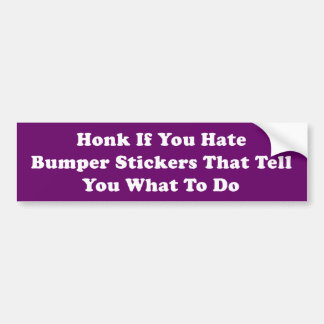 Honk If You Hate Bumper Stickers