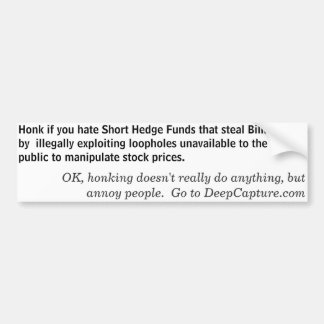 Honk if you hate Short Hedge Funds Car Bumper Sticker