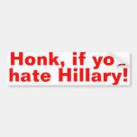 Honk, if you hte Hillary! Car Bumper Sticker