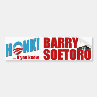 Honk If You Know Barry Soetoro Bumper Stickers