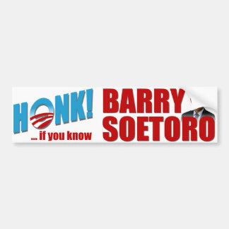 Honk If You Know Barry Soetoro Car Bumper Sticker