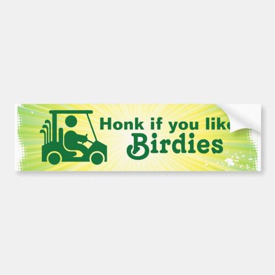 Honk if You Like Birdies Golf Bumper Sticker