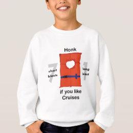 Honk If You Like Cruises Sweatshirt