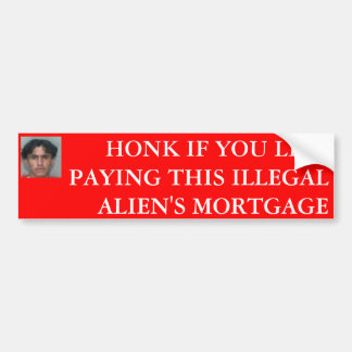 HONK IF YOU LIKE PAYING THIS ILLEGAL A... CAR BUMPER STICKER