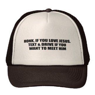 Honk if you love Jesus and text if you want to mee Trucker Hats