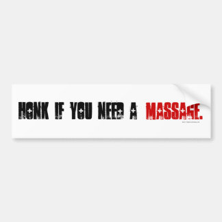 Honk If You Need a Massage. Car Bumper Sticker