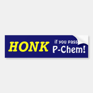 HONK if you passed P-Chem! (yellow/blue) Bumper Sticker