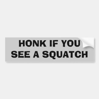 Honk If You See A Squatch Bumper Sticker