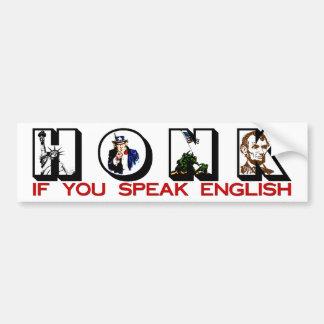 Honk If You Speak English! Bumper Stickers