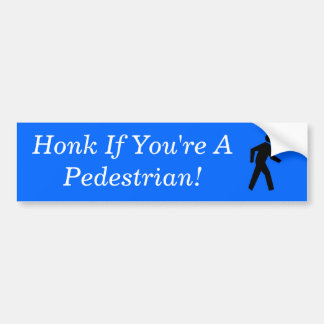 Honk if you're a pedestrian bumper sticker
