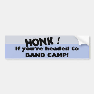 Honk if you're headed to Band Camp Bumper Sticker