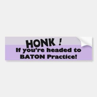 Honk if you're headed to baton practice bumper sticker