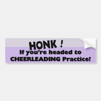 Honk if you're headed to Cheerleading practice Bumper Sticker