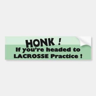 Honk if you're headed to Lacrosse practice Car Bumper Sticker