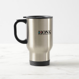 Honk if you're not voting for Hillary Travel Mug
