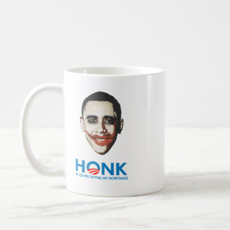 Honk if you're paying my mortgage classic white coffee mug