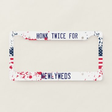 USA Themed Honk Twice for NewlyWeds. Grunge American Flag. License Plate Frame