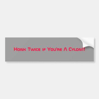 Honk Twice if You're A Cylon!! Bumper Sticker