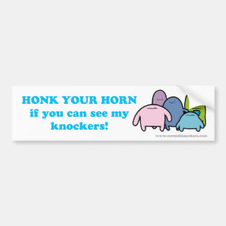 Honk Your Horn if you can see my Knockers! Bumper Sticker