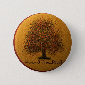 Honor A Tree Pinback Button