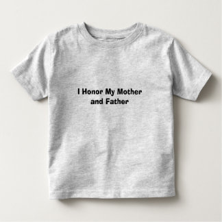 Honor My Parents T Shirts