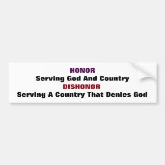 Honor Or Dishonor Bumpersticker Bumper Sticker