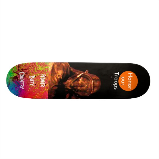 Honor Our Troops Honor Duty Country Skateboard Deck