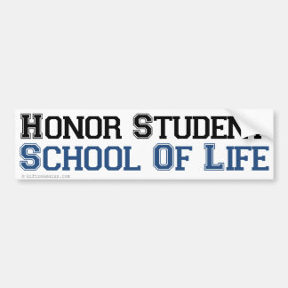 Honor Student at the School of Life Bumper Sticker