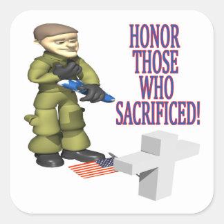 Honor Those Who Sacrificed Square Sticker