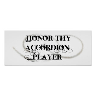 Honor Thy Accordion Player Posters