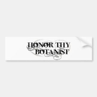 Honor Thy Botanist Bumper Sticker