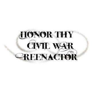 Honor Thy Civil War Reenactor Standing Photo Sculpture
