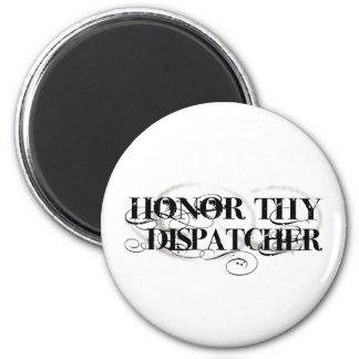 Honor Thy Dispatcher 2 Inch Round Magnet